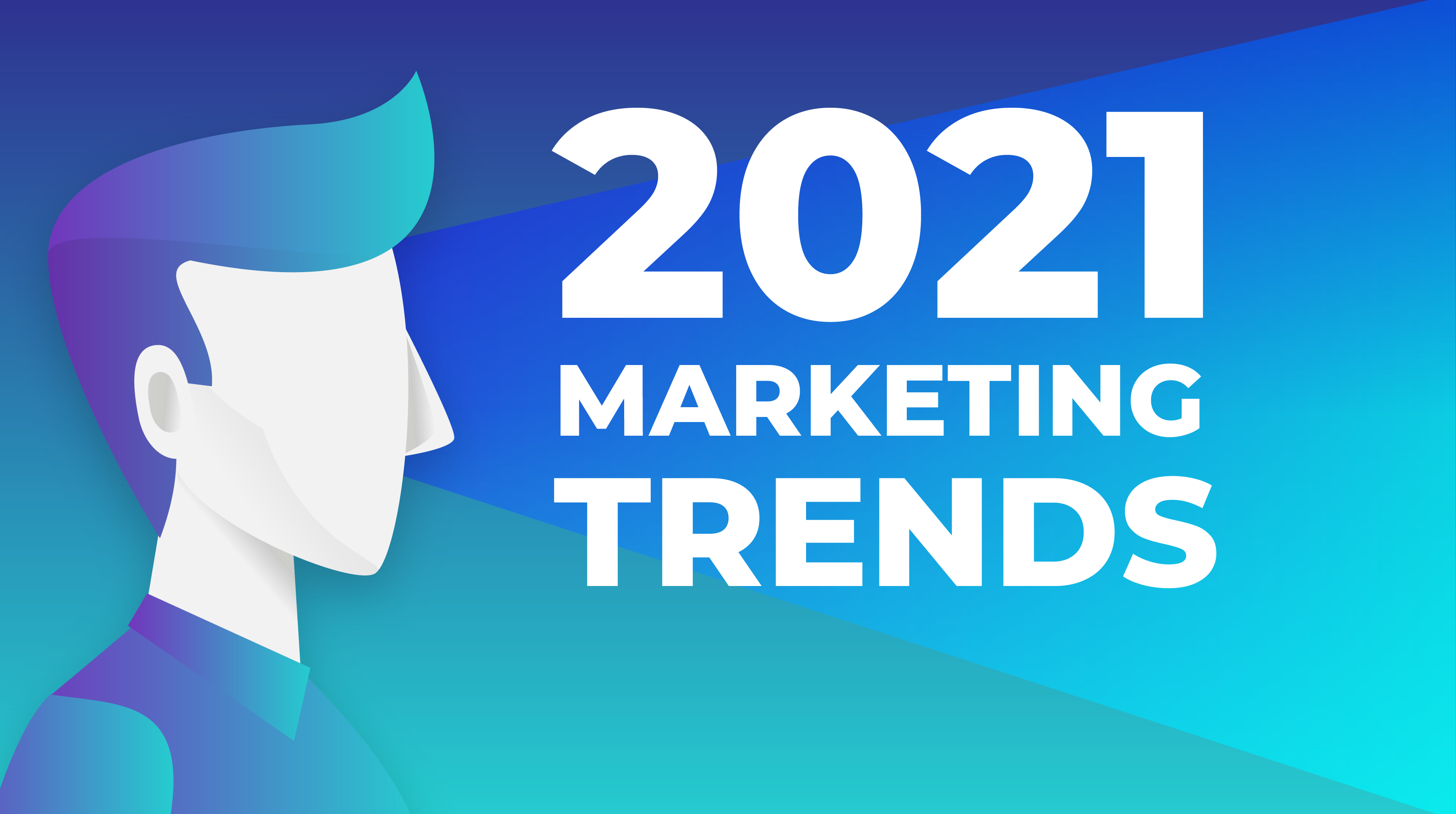 The big 10 digital marketing trends in 2021