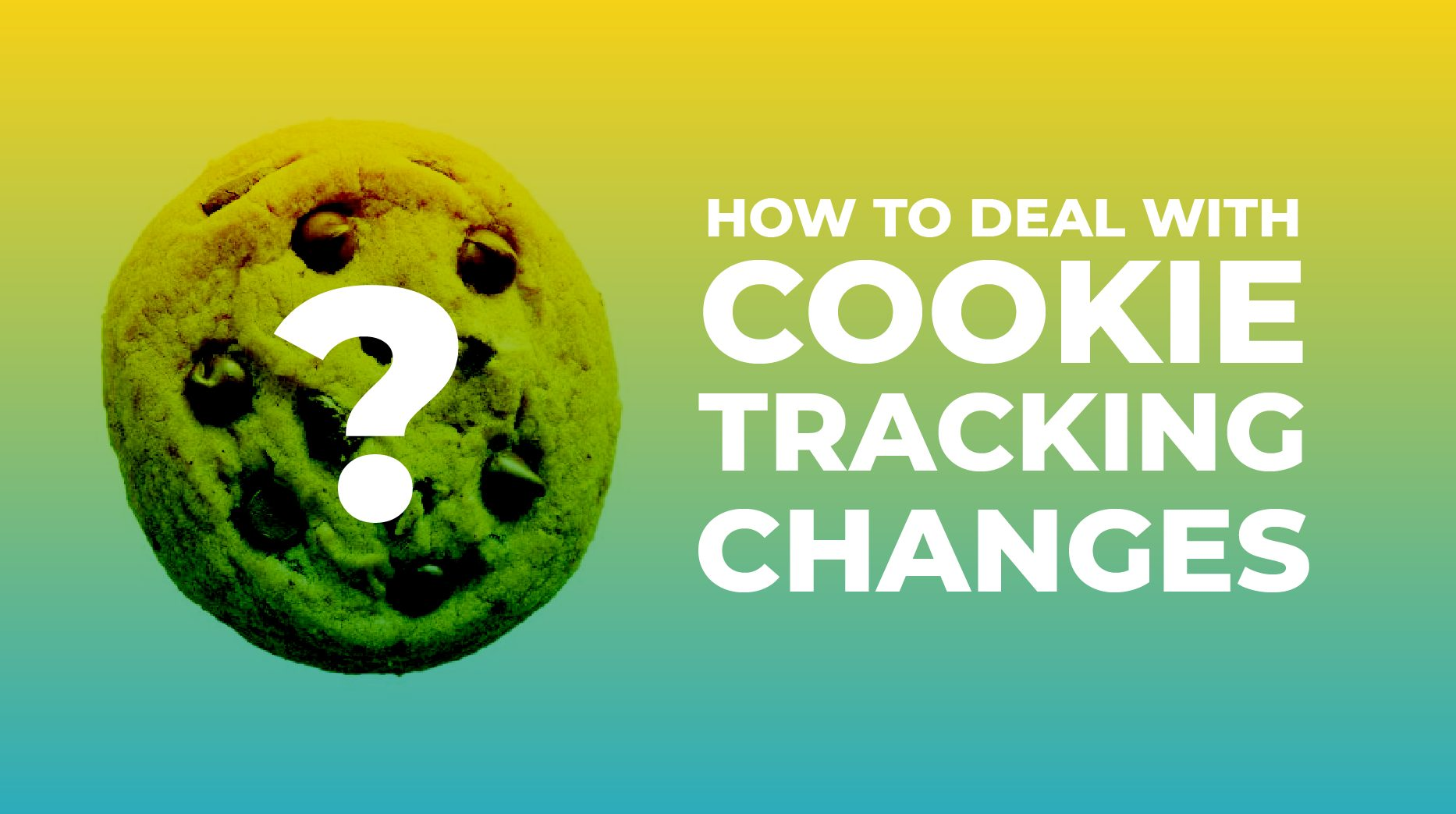 Our top tips on how to deal with cookie tracking changes