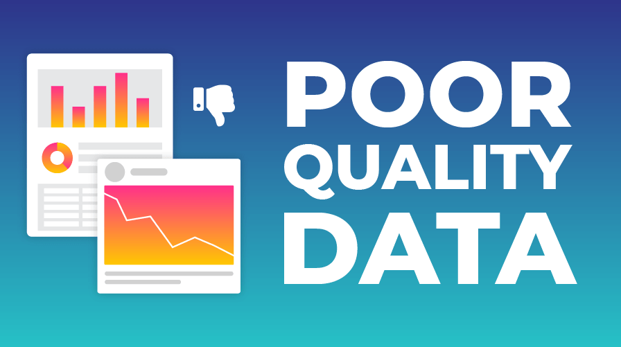 Poor quality data #1 reason for uninformed marketing decisions